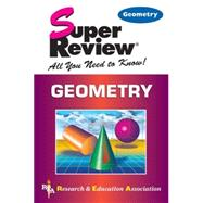 Geometry Super Review: All You Need to Know! by Research and Education Association, 9780878911882