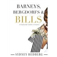 Barneys, Bergdorfs & Bill$ by Hedberg, Sydney, 9781483561882