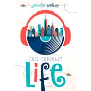 This Ordinary Life by Walkup, Jennifer, 9781941311882