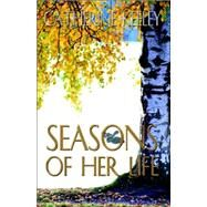 Seasons of Her Life by Keeley, Catherin, 9780741411884