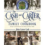 The Cash and Carter Family Cookbook by Cash, John Carter, 9781400201884