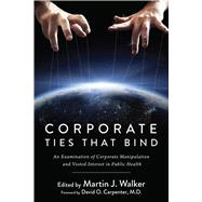 Corporate Ties That Bind by Walker, Martin J.; Carpenter, David O., M.D., 9781510711884