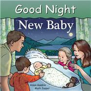 Good Night New Baby by Gamble, Adam; Jasper, Mark; Palmer, Ruth, 9781602191884