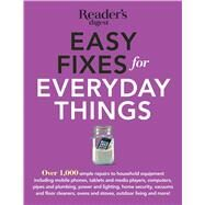 Easy Fixes for Everyday Things by Reader's Digest Association, 9781621451884