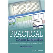 Practical Corpus Linguistics by Weisser, Martin, 9781118831885