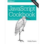 Javascript Cookbook by Powers, Shelley, 9781491901885