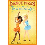 Dance Divas: Two to Tango by Berk, Sheryl, 9781619631885
