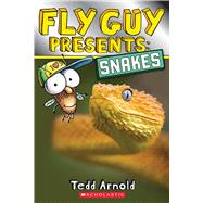 Fly Guy Presents: Snakes (Scholastic Reader, Level 2) by Arnold, Tedd, 9780545851886