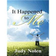It Happened to Me by Nolen, Judy, 9781491751886