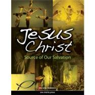 Jesus Christ : Source of Our Salvation by Pennock, Michael, 9781594711886