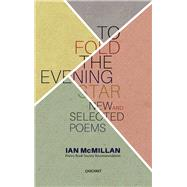 To Fold the Evening Star by McMillan, Ian, 9781784101886