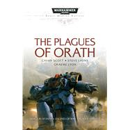 The Plagues of Orath by Scott, Cavan; Lyons, Steve; Lyon, Graeme, 9781784961886