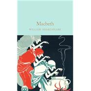 Macbeth by Shakespeare, William; Gilbert, John; Mighall, Dr. Robert, 9781909621886
