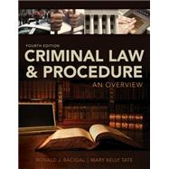 Criminal Law and Procedure An Overview by Bacigal, Ronald J.; Tate, Mary Kelly, 9781133591887