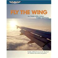 Fly the Wing Revised Third Edition - Includes additional resources for download by Webb, Jim; Walker, Billy, 9781619541887