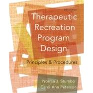 Therapeutic Recreation Program Design Principles and Procedures by Stumbo, Norma J.; Peterson, Carol Ann, 9780321541888