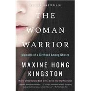 Woman Warrior : Memoirs of a Girlhood among Ghosts by KINGSTON, MAXINE HONG, 9780679721888
