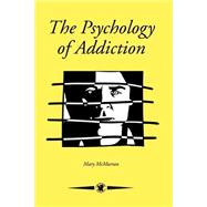 The Psychology of Addiction at Biggerbooks.com