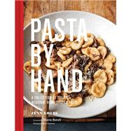 Pasta by Hand: A Collection of Italy's Small Pasta Shapes and Dumplings by Anderson, Ed; Louis, Jenn, 9781452121888