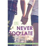 Never Too Late by Destiny, A.; Helms, Rhonda, 9781481451888