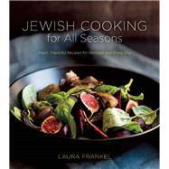 Jewish Cooking for All Seasons Fresh, Flavorful Recipes for Holidays and Every Day by Frankel, Laura, 9781572841888