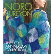 Noro Kureyon The 30th Anniversary Collection by Unknown, 9781942021889