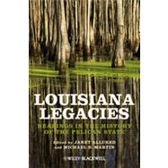 Louisiana Legacies : Readings in the History of the Pelican State by Allured, Janet; Martin, Michael S., 9781118541890
