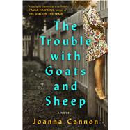 The Trouble with Goats and Sheep A Novel by Cannon, Joanna, 9781501121890