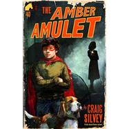 The Amber Amulet by Silvey, Craig, 9781510721890