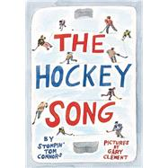 The Hockey Song by Connors, Stompin' Tom; Clement, Gary, 9781771641890