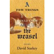 A Few Things You Should Know About the Weasel by Starkey, David, 9781897231890