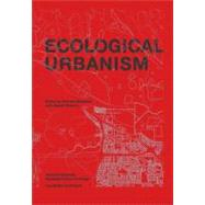 Ecological Urbanism by Mostafavi, Mohsen, 9783037781890