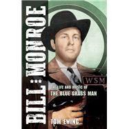 Bill Monroe by Ewing, Tom, 9780252041891