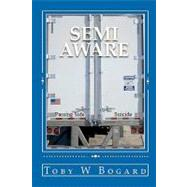 Semi-aware by Bogard, Toby W., 9781450561891