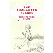 The Enchanted Places by Milne, Christopher, 9781509821891