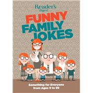 Funny Family Jokes: Something for Everyone from Age 9 to 99 by Reader's Digest, 9781621451891