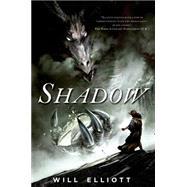 Shadow A Novel by Elliott, Will, 9780765331892