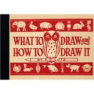 What to Draw and How to Draw It by Lutz, E. G., 9781440341892