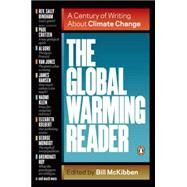 The Global Warming Reader A Century of Writing About Climate Change by McKibben, Bill, 9780143121893