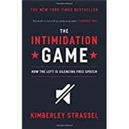 The Intimidation Game by Strassel, Kimberley, 9781455591893