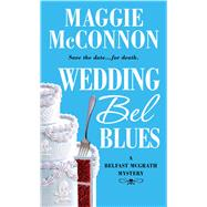 Wedding Bel Blues by Mcconnon, Maggie, 9781250001894