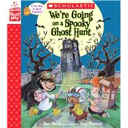 We're Going on a Spooky Ghost Hunt (A StoryPlay Book) by Geist, Ken; Francis, Guy, 9781338141894