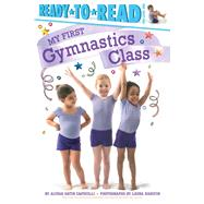 My First Gymnastics Class by Capucilli, Alyssa Satin; Hanifin, Laura, 9781481461894