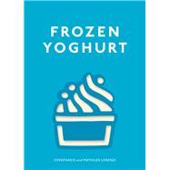 Frozen Yoghurt by Lorenzi, Constance; Lorenzi, Mathilde; Japy, David; Fauda-role, Sabrina, 9781743361894