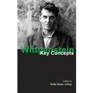 Wittgenstein: Key Concepts by Dean Jolley,Kelly, 9781844651894