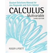 Student Solutions Manual for Calculus Early and Late Transcendentals Multivariable by Rogawski, Jon; Adams, Colin, 9781464171895