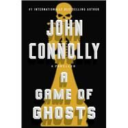 A Game of Ghosts A Charlie Parker Thriller by Connolly, John, 9781501171895