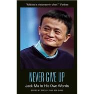 Never Give Up: Jack Ma In His Own Words by Lee, Suk; Song, Bob, 9781572841895
