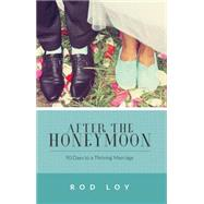 After the Honeymoon by Loy, Rod, 9781629121895