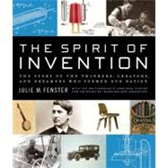 The Spirit of Invention: The Story of the Thinkers, Creators, and Dreamers That Formed Our Nation by Fenster, Julie M., 9780061231896